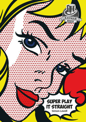 Super Play It Straight by Simon Lovell - KAYMAR EXCLUSIVE! - Kaymar Magic