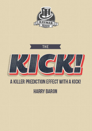 The Kick - KAYMAR EXCLUSIVE by Harry Baron! - Kaymar Magic