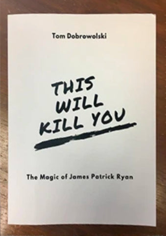 This Will Kill You! The Magic of Jim Ryan - eBook