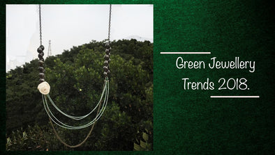 Green-Jewellery The Latest Trend for 2018!