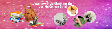 Jewellery Style Check for the Just-in College Girls!