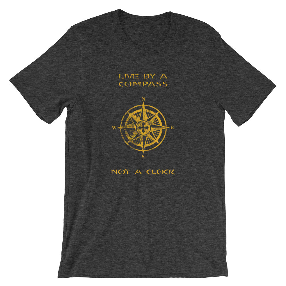 Live by a Compass, Not a Clock - Short-Sleeve Unisex T-Shirt