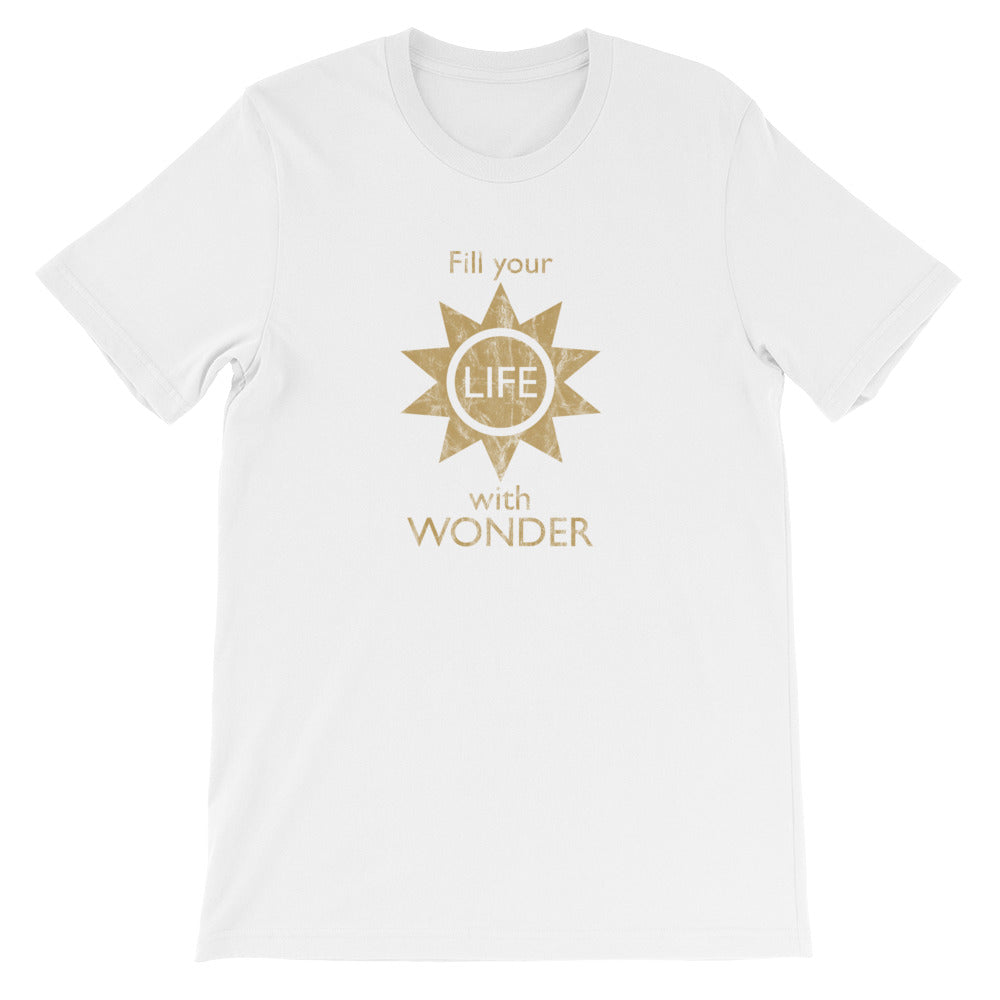 Fill Your Life With Wonder - Short-Sleeve Unisex T-Shirt