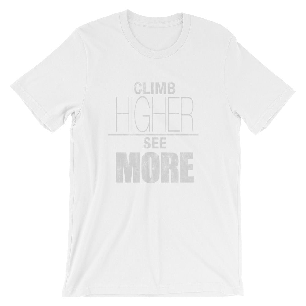 Climb Higher - See More - Short-Sleeve Unisex T-Shirt