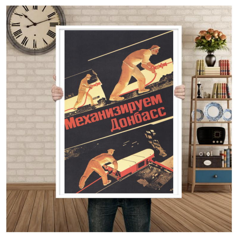 """Let's Mechanise the Donbas"" Large Poster (41"" x 27 "") - Soviet Visuals"