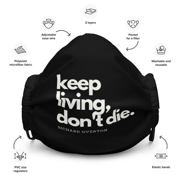 'Keep Living, Don't Die' Premium face mask (Black)