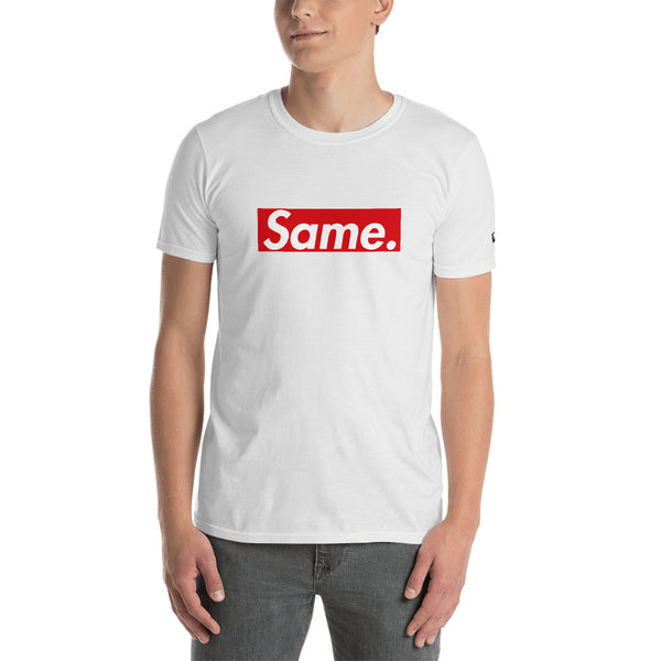 'Same' Short-Sleeve Unisex T-Shirt