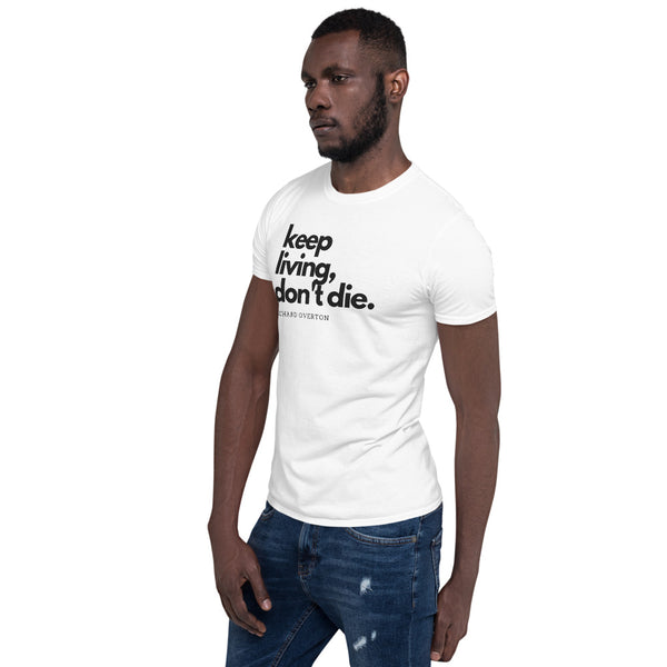 'Keep Living Don't Die' - Short-Sleeve Unisex T-Shirt (White)