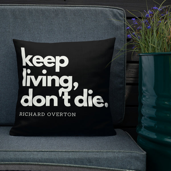 'Keep Living Don't Die' Premium Pillow