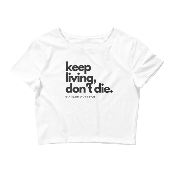 'Keep Living Don't Die' - Women's Crop Tee
