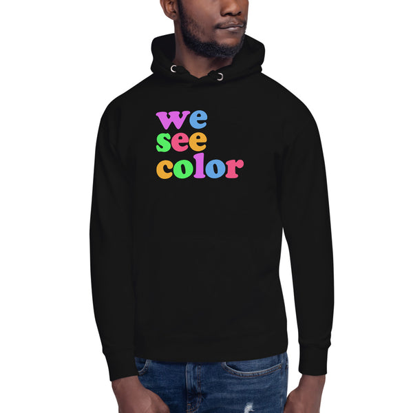 'We See Color' Unisex Hoodie