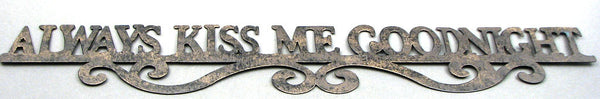 'Always Kiss Me Goodnight' Metal Wall Sign - Fine Design Trading Company