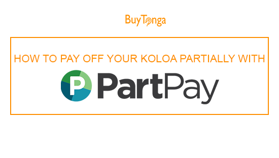 How To Pay Off Your Koloa Partially With PartPay