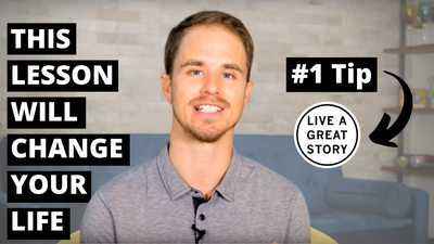 The #1 Tip for Living A Great Story