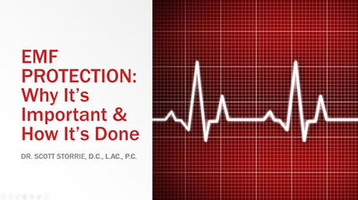 Webinar by Dr. Scott Storrie: EMF Protection - Why It's Important & How It's Done