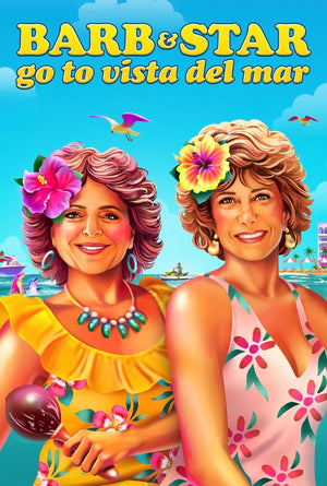 Barb & Star Go to Vista Del Mar VUDU HD Google Play HD FandangoNow HD