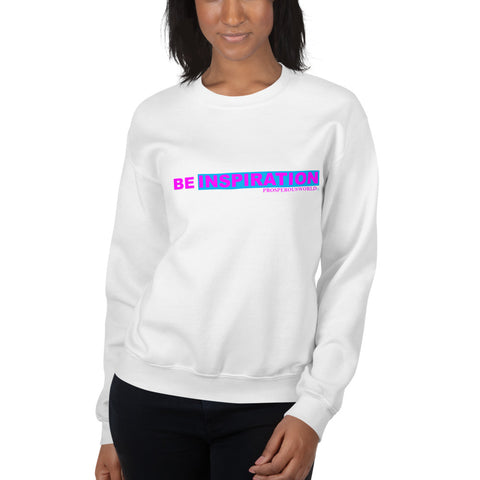 Be inspiration Sweatshirt