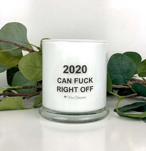 Quote Candle - 2020 Can Fuck Right Off