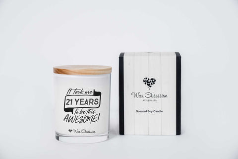 Quote Candle - It Took Me 21 Years To Be This Awesome