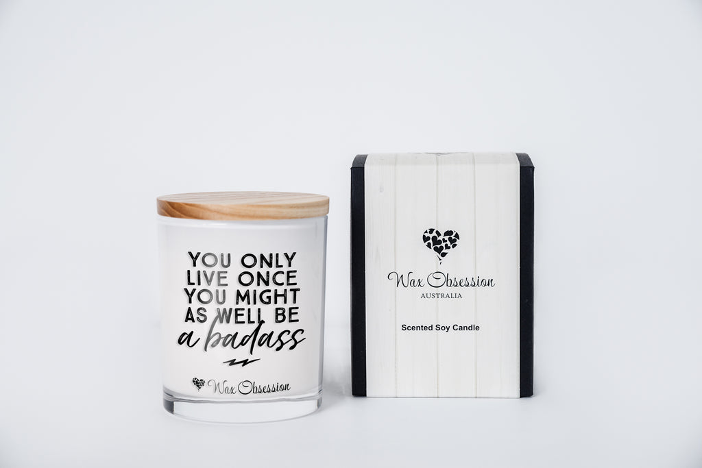 Quote Candle - You Only Live Once You Might As Well Be A Badass