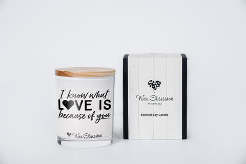 Quote Candle - I Know What Love Is Because Of You