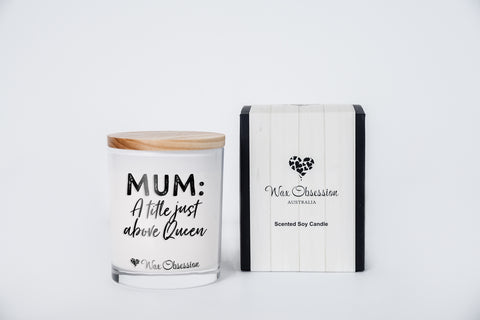 Quote Candle - Mum: A Title Just Above Queen