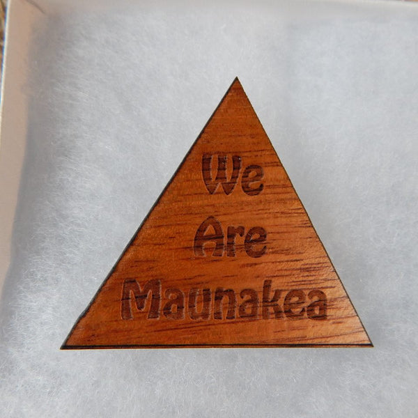We Are Maunakea koa pin