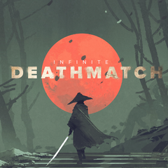 Infinite Deathmatch