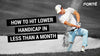 HOW TO HIT LOWER HANDICAP IN LESS THAN A MONTH