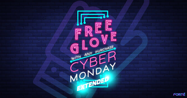 Cyber Monday Deals - Free FORTE Flex Fit Glove with Any Purchase