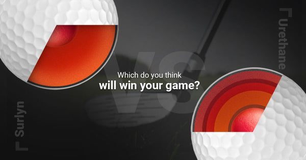 Surlyn VS Urethane: Which Do You Think will Win Your Game?