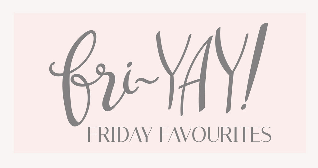 Love Row Friday Favourites || A List Of The Best Things This Week