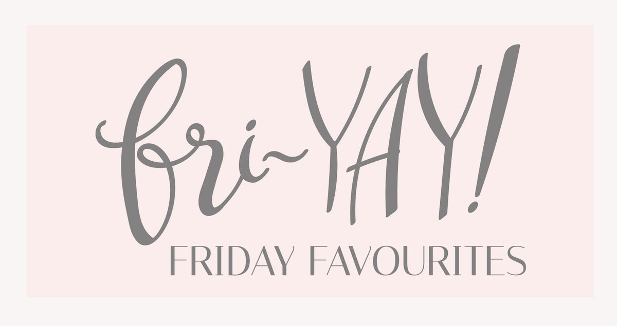 Friday Favourites | A List Of The Best Things This Week