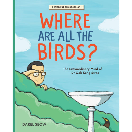 Where Are All the Birds?: The Extraordinary Mind of Dr Goh Keng Swee