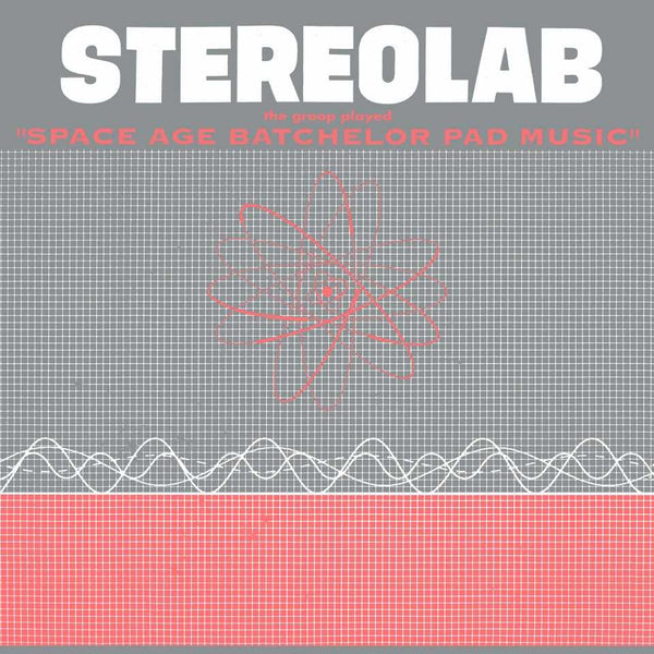 Stereolab - The Groop Played Space Age Bachelor Pad Music (Clear Vinyl)