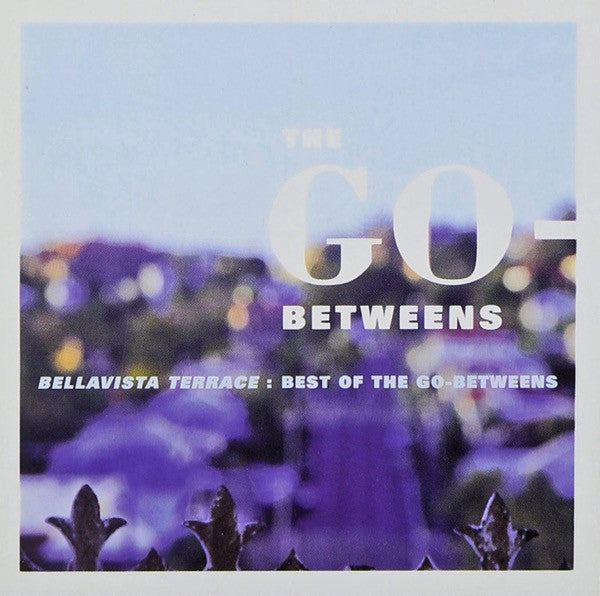 The Go Betweens - Bellavista Terrace CD