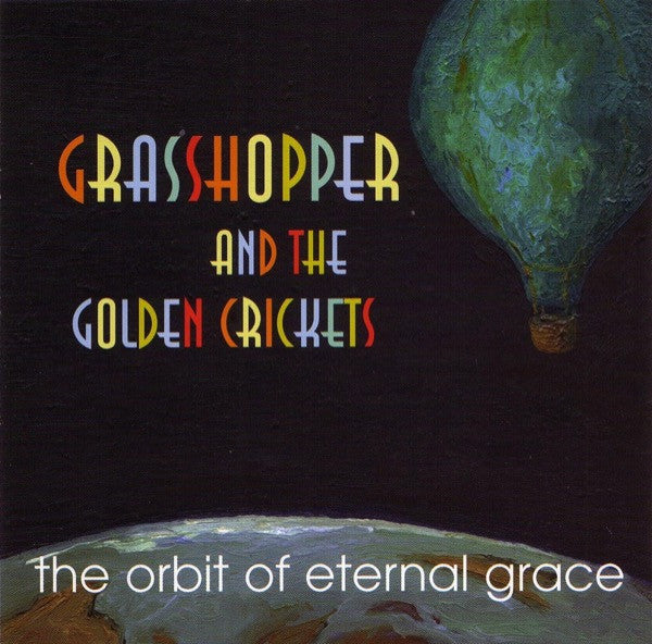 Grasshopper & The Golden Crickets - The Orbit Of Eternal Grace CD