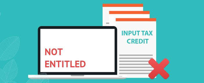 Scenarios where you cannot Avail Input Tax Credit