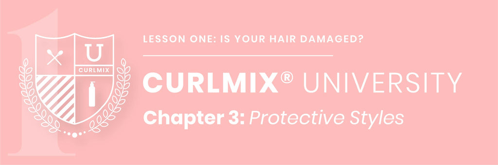 CurlMix University Protective Hairstyles