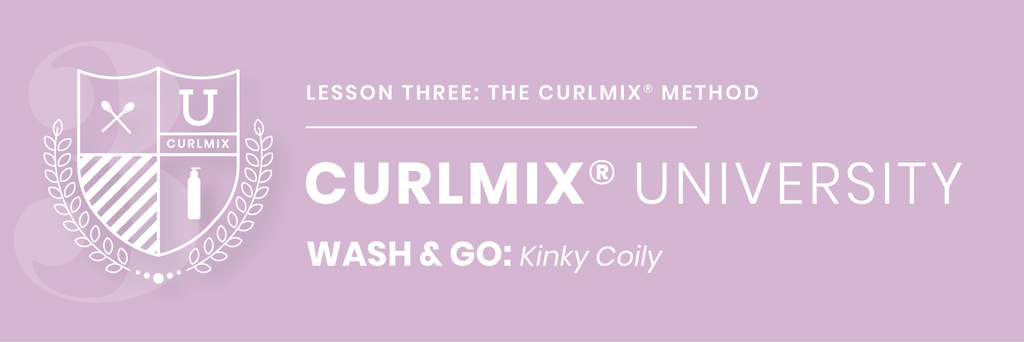 CurlMix University Wash and Go on Kinky Coily Hair