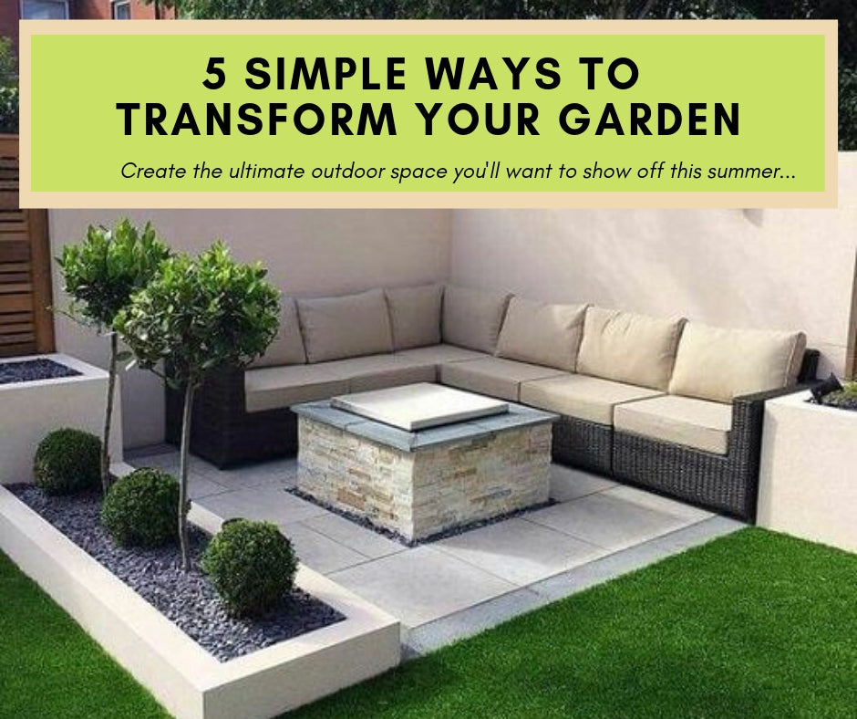 DIY: 5 Simple Ways to Transform your Garden