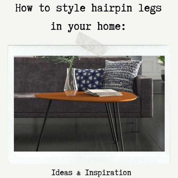 How to style hairpin legs in your home: Ideas & Inspiration