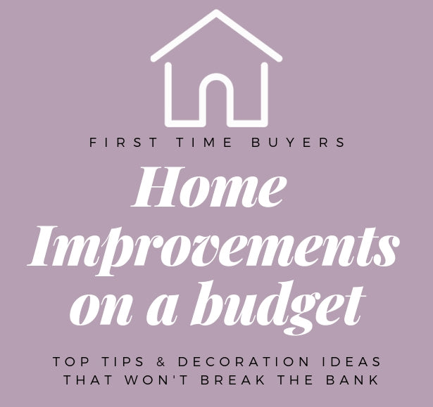 First-Time Buyers: Home Improvements on a budget
