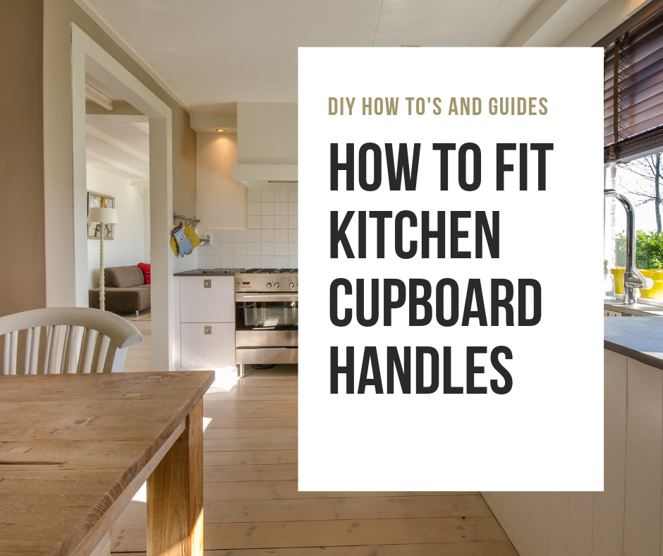 How To Fit Kitchen Cupboard Handles