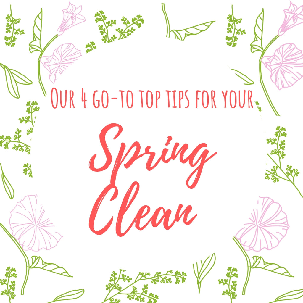 Our 4 go-to top tips for Spring clean