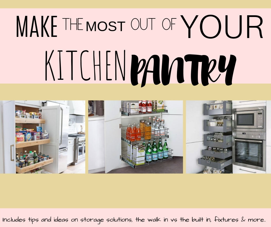 Making the most out of your Kitchen Pantry