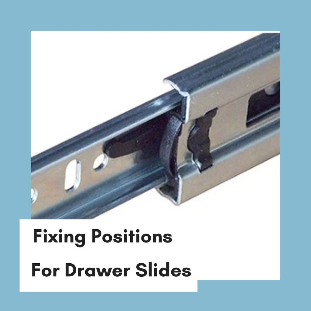 Fixing Positions For Drawer Slides