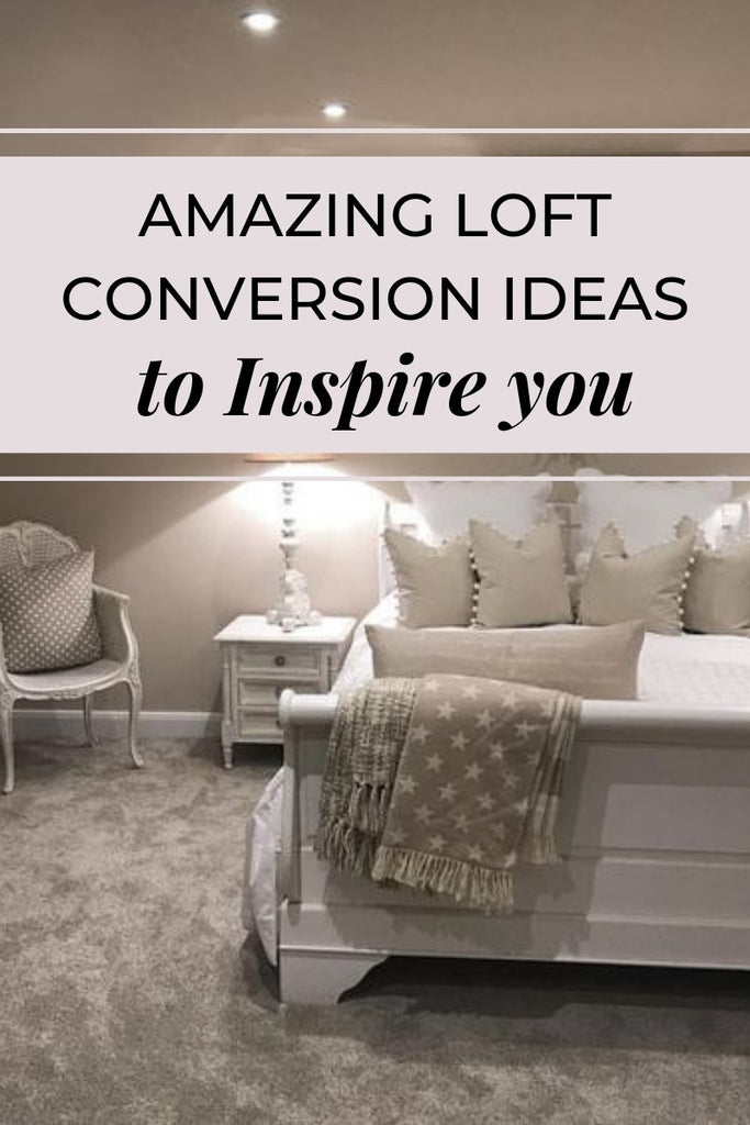 Amazing Loft Conversion Ideas to Inspire you