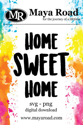 Home Sweet Home Digital Download - SVG and PNG - FREE