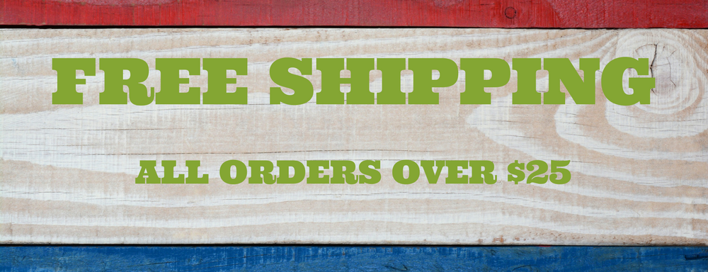 Free Shipping - All Orders Over $25